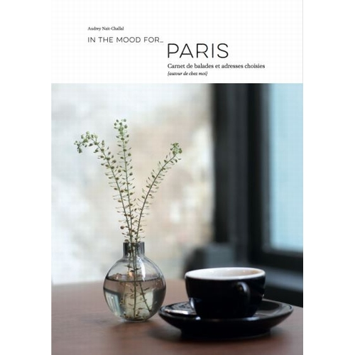 Guide de voyage In The Mood For.... Paris Carnet de balades